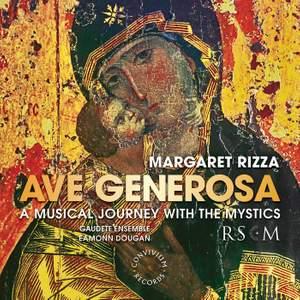 Margaret Rizza: Ave Generosa