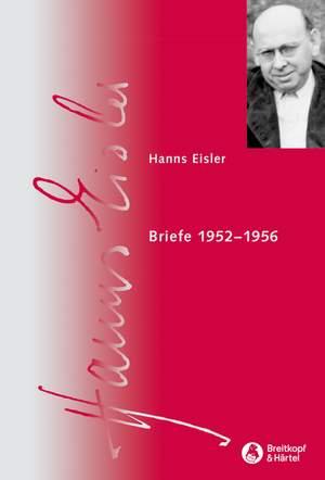 Hanns Eisler: Briefe 1952-1956
