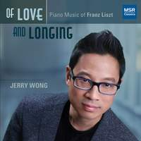 Of Love and Longing - Piano Music of Franz Liszt