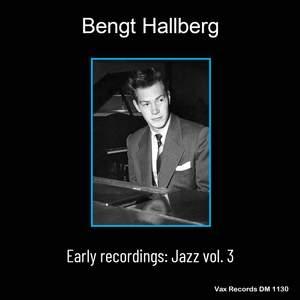 Bengt Hallberg Early Recordings: Jazz Vol.3