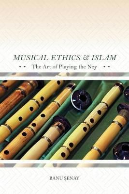 Musical Ethics and Islam: The Art of Playing the Ney
