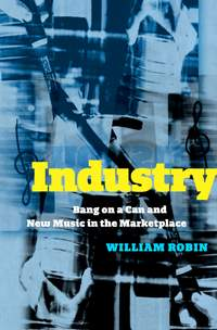 Industry: Bang on a Can and New Music in the Marketplace
