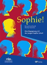 Lienhardt: Sophie! Eine Begegnung mit der jungen Sophie Scholl