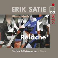 Erik Satie: Piano Music Volume 7 Relache