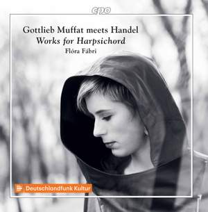 Gottlieb Muffat meets Handel: Works for Harpsichord
