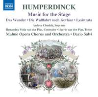 Engelbert Humperdinck: Music for the Stage