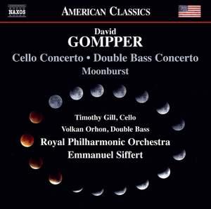 David Gompper: Cello Concerto, Double Bass Concerto & Moonburst