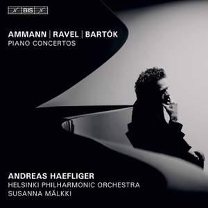 Ammann, Ravel & Bartók: Piano Concertos