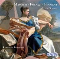 Michele Mascitti, Fedele Fenaroli & Giacomo Fornaci: Arie e Sonate