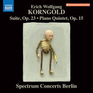 Korngold: Suite & Piano Quintet