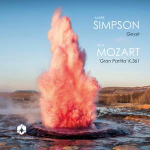 Simpson: Geysir and Mozart: Gran Partita