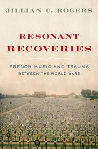 Resonant Recoveries: French Music and Trauma Between the World Wars