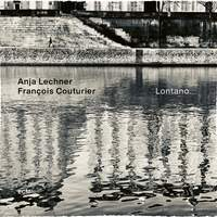 Anja Lechner / Francois Couturier: Lontano