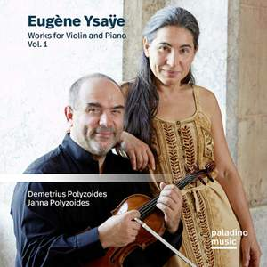 Eugene Ysaye: Works For Violin and Piano Vol. 1