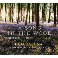 A Song in the Wood: Works By Britten, Head & Quilter