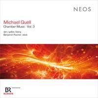 Michael Quell: Chamber Music Vol. 3