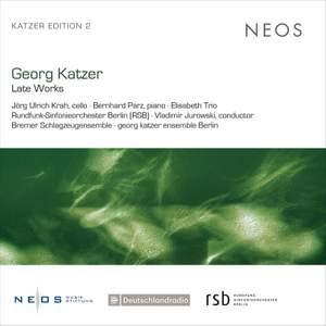 Georg Katzer: Late Works