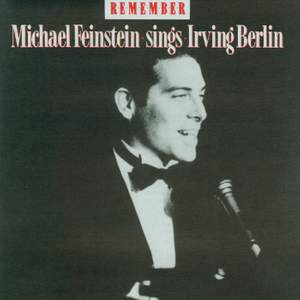 Remember: Michael Feinstein Sings Irving Berlin