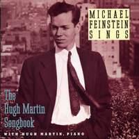 Michael Feinstein Sings / The Hugh Martin Songbook