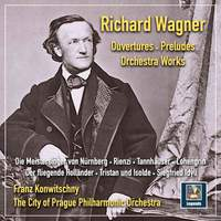 Wagner: Ouvertures, Preludes & Orchestral Works