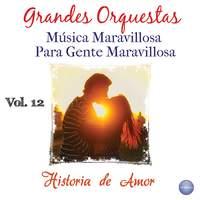 Grandes Orquestas - Música Maravillosa para Gente Maravillosa Vol. 12 - Historia de Amor