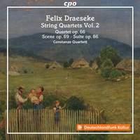 Felix Draeseke: Quartets, Vol. 2