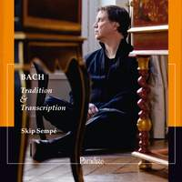 Bach: Tradition & Transcription