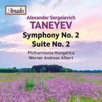 Taneyev: Symphony No. 2 in B-Flat Minor, Op. 21- Suite No. 2 in F Major, Op. 14