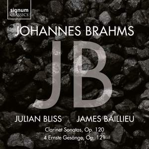 Johannes Brahms: Clarinet Sonatas & Ernste Gesänge