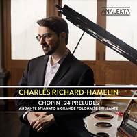 Chopin: 24 Préludes, Op. 28 - Andante Spianato & Grande Polonaise Brillante, Op. 22