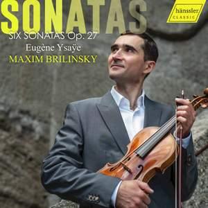 Ysaÿe: 6 Solo Violin Sonatas, Op. 27