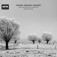 Kurpiński, Dobrzyński & Moniuszko: Orchestral Works