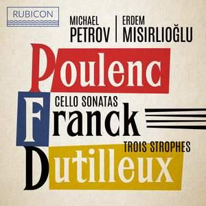 Poulenc &, Franck: Cello Sonatas & Dutilleux: Trois Strophes Product Image