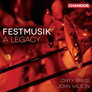 Festmusik: A Legacy