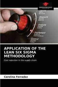 Application of the Lean Six SIGMA Methodology