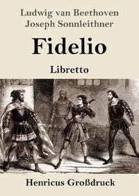 Fidelio (Grossdruck): Oper in zwei Aufzugen Libretto