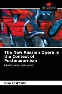 The New Russian Opera in the Context of Postmodernism
