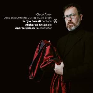 Cieco Amor: Opera Arias Written For Giuseppe Maria Boschi