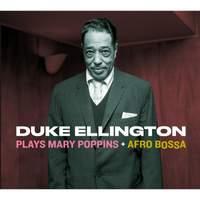 Duke Ellington Plays Mary Poppins + Afro Bossa