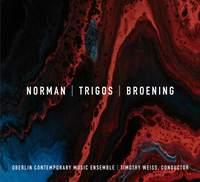 Norman, Trigos & Broening: Chamber Works
