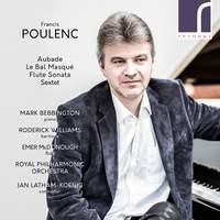 Poulenc: Aubade, Le Bal masqué, Flute Sonata & Sextet