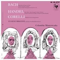Ormandy Conducts Bach, Handel & Corelli
