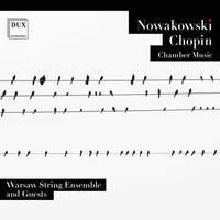 Nowakowski & Chopin: Chamber Music