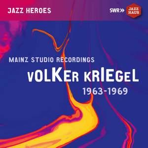 Kriegel: Mainz Studio Recordings 1963-1969