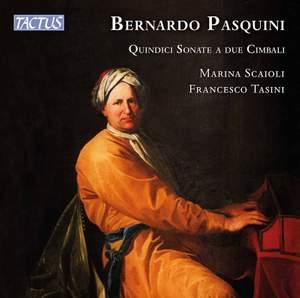 Bernardo Pasquini: Fifteen Sonatas for two harpsichords