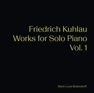 Friedrich Kuhlau: Works for Solo Piano, Vol. 1