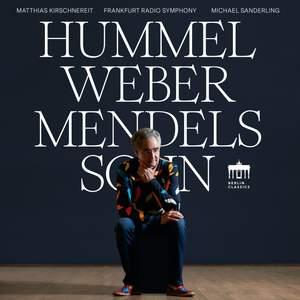 Weber, Hummel, Mendelssohn