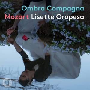 Ombra Compagna - Mozart Concert Arias