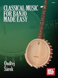 Ondrej Sarek: Classical Music for Banjo Made Easy