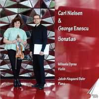Carl Nielsen and George Enescu: Violin Sonatas